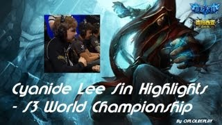 Cyanide Lee Sin Highlights (+Faplights) - S3 World Championship