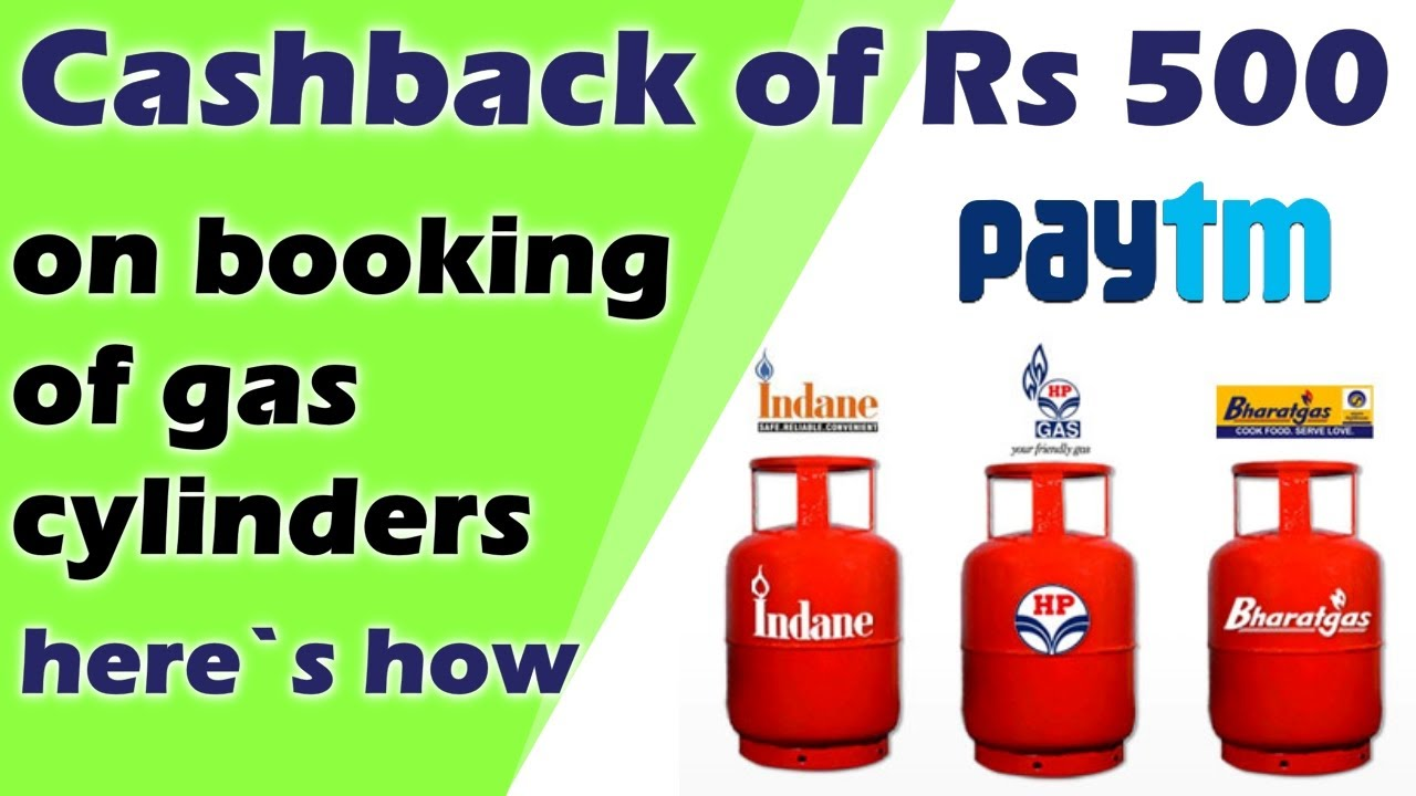 Cashback of Rs 500 on booking of gas cylinders at Paytm | How To Get 500 Rs  CashBack at Paytm Video - YouTube
