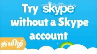 How to Use Skype without a Skype account Explained in Tamil