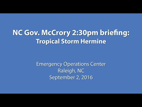 Gov. McCrory | 2:30pm Tropical Storm Hermine Briefing