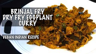Brinjal Fry - Cooked in 5 Mins - Eggplant Fry - Indian Vegan Recipe - Baingan Fry