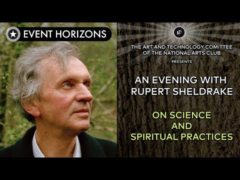 Rupert Sheldrake on Science and Spiritual Practices at the National Arts Club
