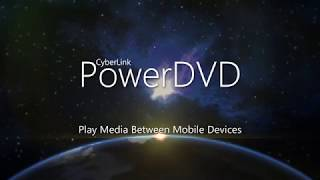 Play Media Between Mobile Devices | PowerDVD - World's No. 1 Movie & Media Player thumbnail