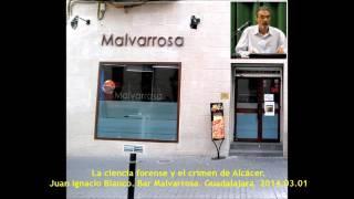 Caso Alcàsser. La ciencia forense y el crimen de Alcácer. J. I. Blanco. Guadalajara. 2014.03.01