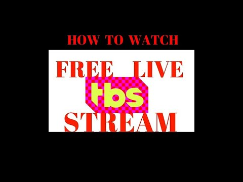 How To Watch LIVE FREE Streaming TBS Stream Livestream