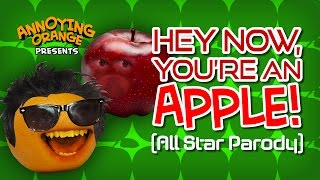 Annoying Orange - Hey Now You're an Apple (Parody)