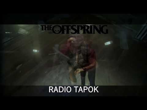 Offspring + Radio Tapok The Kids Aren't Alright