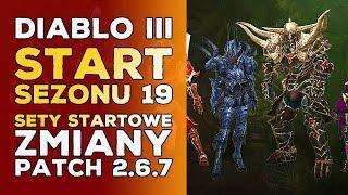 DIABLO 3 PL - START SEZONU 19, SETY STARTOWE, ZMIANY PATCH 2.6.7