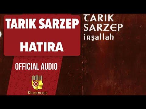 Tarık Sarzep - Hatıra - ( Official Audio )