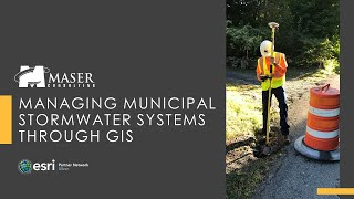 Maser Webinar: Managing Municipal Stormwater Systems through GIS