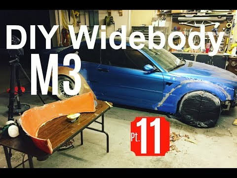 DIY Widebody M3 Pt  11