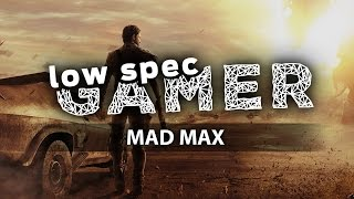LowSpecGamer: increasing performance on Mad Max