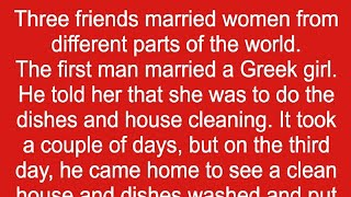 Husbands from different parts of world asked wives to clean. When it was time for the Texan guy