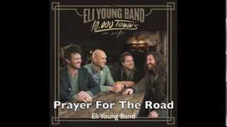 Prayer For The Road - Eli Young Band Mp3