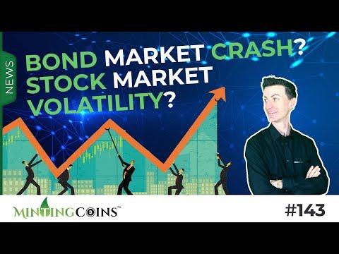 #143 Bond Market Crash? Stock Market Volatility? Inflation trigger?