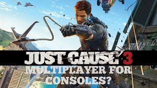 Just Cause 3 Multiplayer For Consoles?