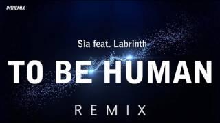 To Be Human - Sia (Remix)