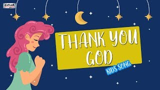 Thank You God Kids Song - Nursery Rhymes For Childrens - Catrack Kids TV
