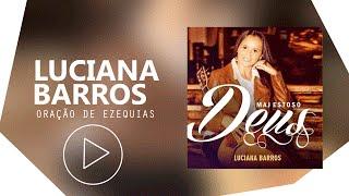 Luciana Barros - Oração de Ezequias