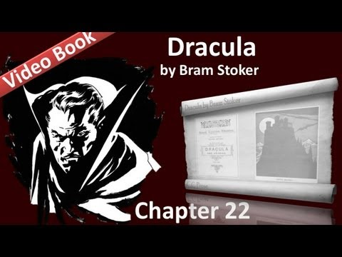 Chapter 22 - Dracula by Bram Stoker - Jonathan Harker's Journal