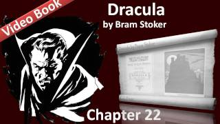 Chapter 22 - Dracula by Bram Stoker - Jonathan Harker's Journal(, 2011-09-12T13:43:07.000Z)
