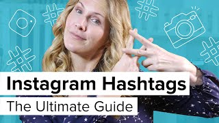 Hashtags on Instagram: The Ultimate Guide