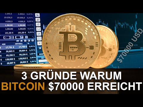 BITCOIN SOLL $70,000 USD ERREICHEN - 3 GRÜNDE DAFÜR