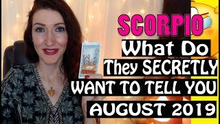 Scorpio,  WHAT DO THEY SECRETLY WANT TO TELL YOU August 2019 SPY ON THEM LOVE READINGS