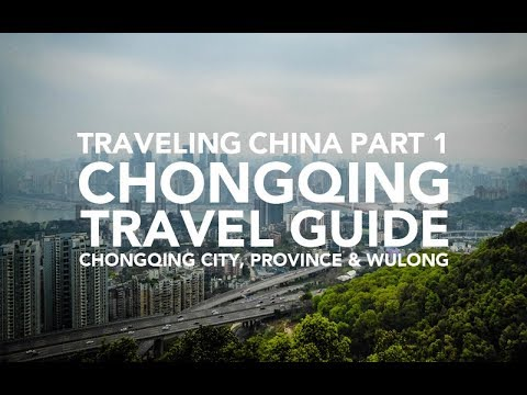 Chongqing Travel Guide Traveling China part 1 - 重庆