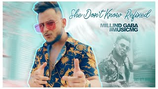 Zapętlaj Millind Gaba #MusicMG : She Dont Know (REFIXED) | New Song 2019 | Millind Gaba