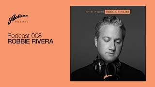 Axtone Presents: Robbie Rivera