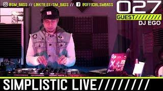 SIMPLISTIC LIVE: 027 | DJ EGO GUEST MIX | 2019