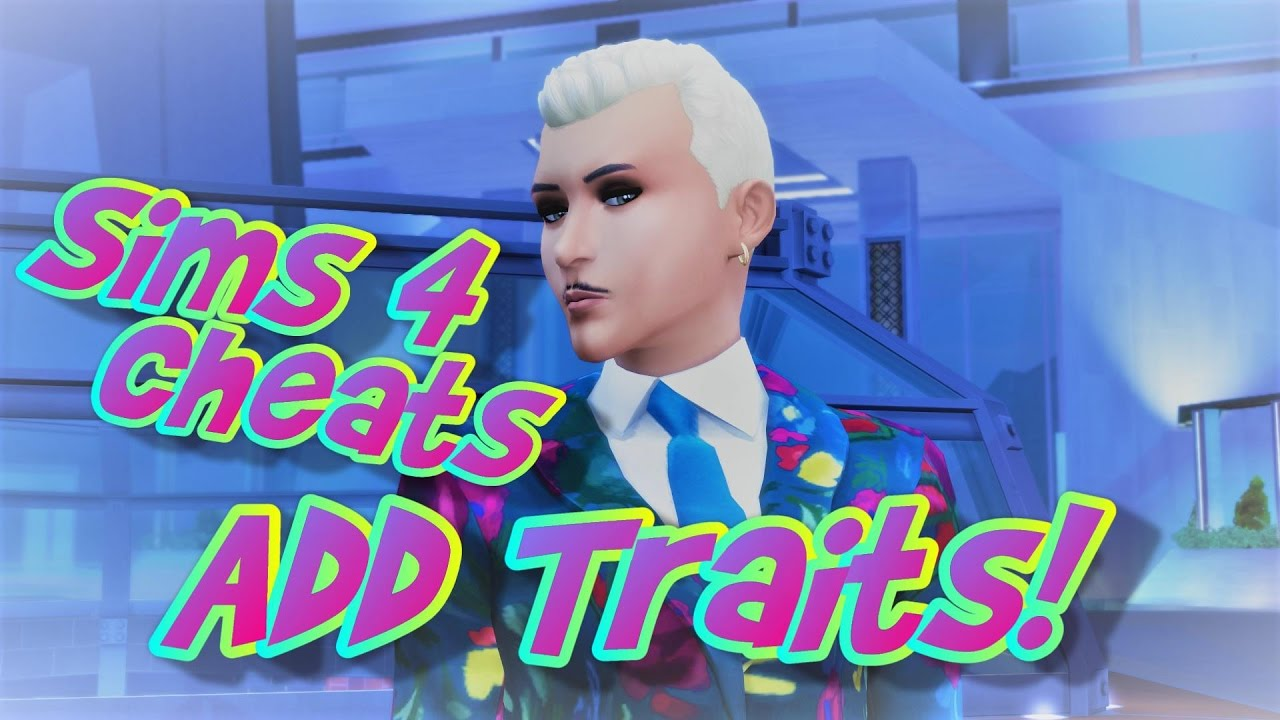 The Sims 4 Cheats | 🕵️ Add and Remove Traits (Hidden Traits too!!)