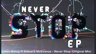 Alex Balog ft Edward McEvenue - Never Stop (Original Mix) Official Video