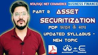 Part 2   Asset securitization   Business finance   Net commerce   Chirag sir  