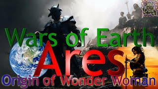 Ares: God of War - Origin of Wonder Woman AND Wars of Earth!