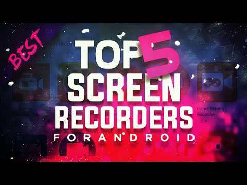 TOP 5 BEST FREE SCREEN RECORDERS FOR ANDROID