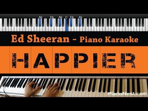 Ed Sheeran - Happier - Piano Karaoke / Sing Along / Cover with Lyrics