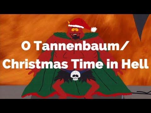 O Tannenbaum/Christmas Time in Hell-South Park (Lyrics)