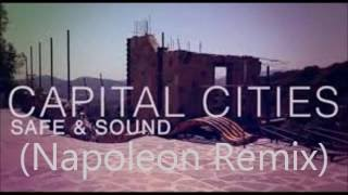 Capital Cities - Safe And Sound (Napoleon Remix) Lyrics