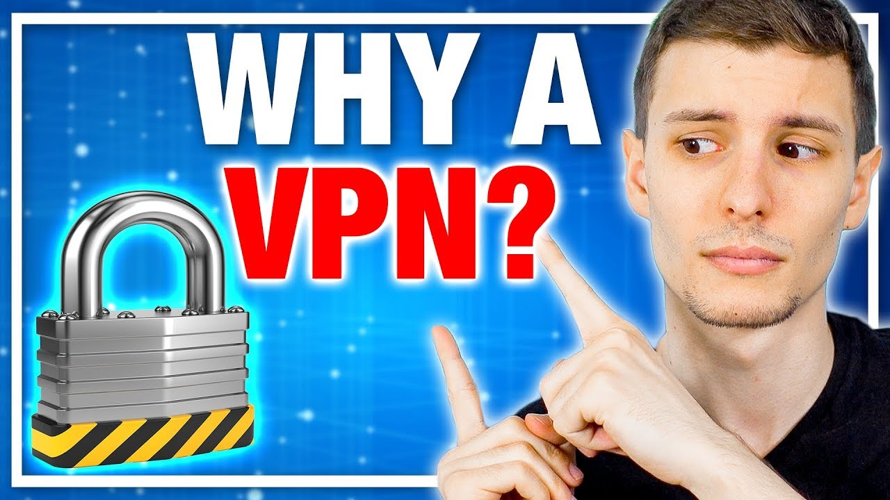 Why would you need a vpn