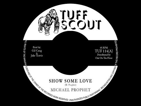 Michael Prophet - Show Some Love