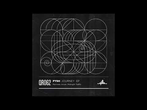 Pysh - Journey (Original Mix) [QR062]