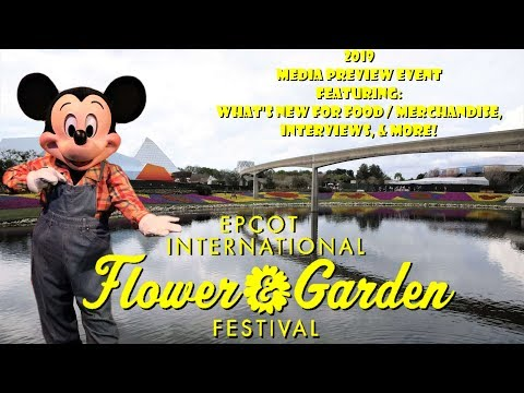 2019 Epcot International Flower & Garden Festival Media Preview Event Featuring New Food & Merch!