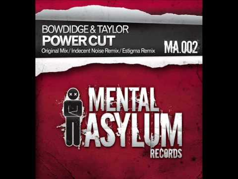 Bowdidge & Taylor - Power Cut (Estigma Remix) [Mental Asylum Records]