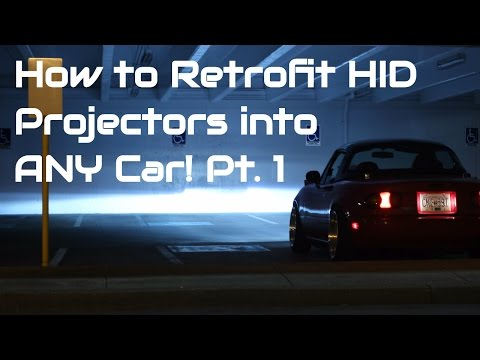 How to Retrofit Projector Headlights on ANY Car - HID Projector Retrofit DIY Guide Part 1