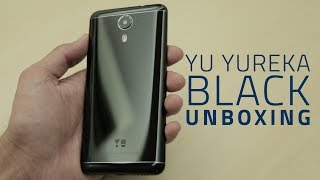 Yu Yureka Black Unboxing and First Look | Price, Specifications, and More