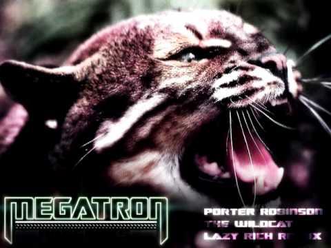Porter Robinson - Wildcat (Lazy Rich Remix)