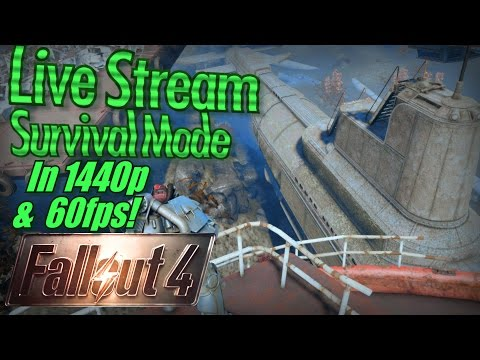Fallout 4 Live Stream in 1440p/60fps! Getting Ready for NUKA-WORLD DLC, Survival Mode Level 102!