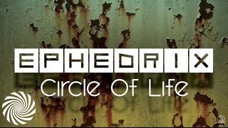 Ephedrix - Circle Of Life (Ital Remix)